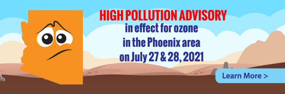 Ozone High Pollution Advisory Issued in the Phoenix Area for July 27 & 28, 2021