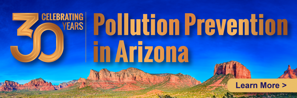 Celebrating 30 years of pollution prevention in Arizona