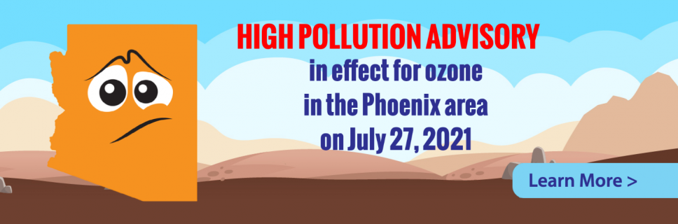 Ozone High Pollution Advisory Issued in the Phoenix Area for July 27, 2021