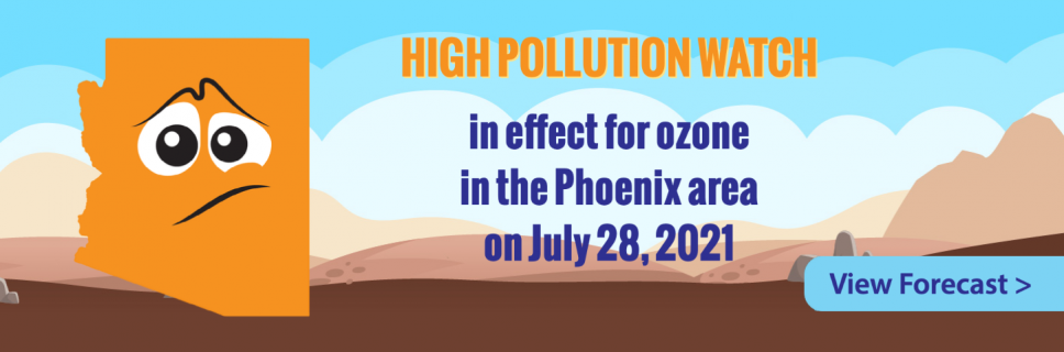 Ozone High Pollution Watch Issued in the Phoenix Area for July 28, 2021